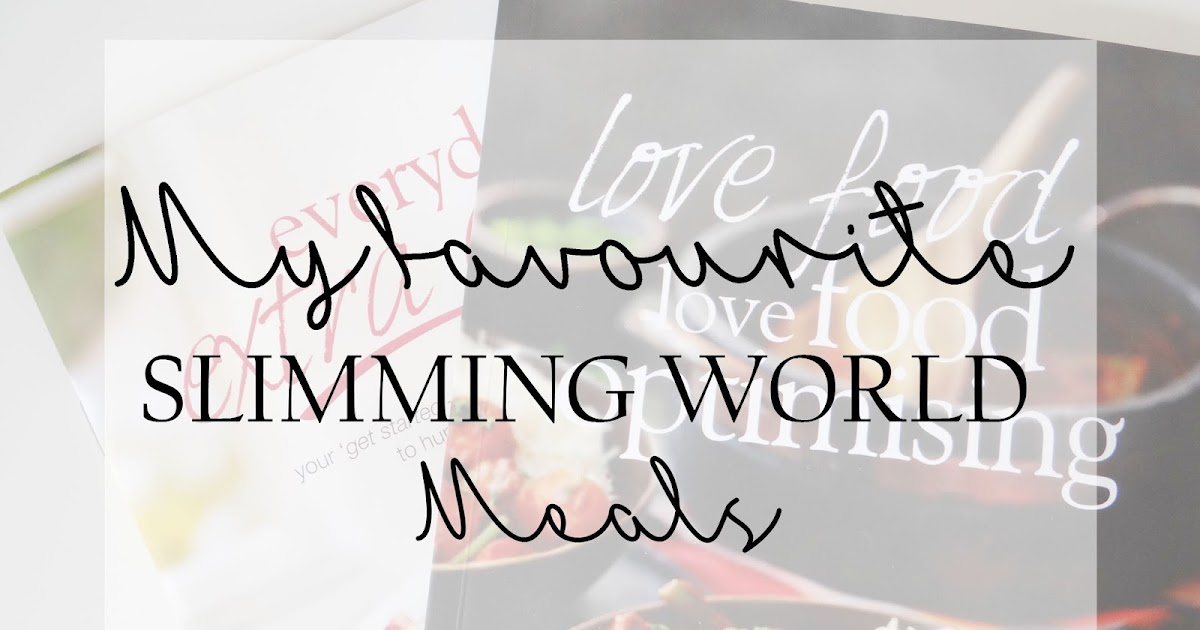 Life as mum uk family lifestyle blog my favourite slimming world meals I love slimming world