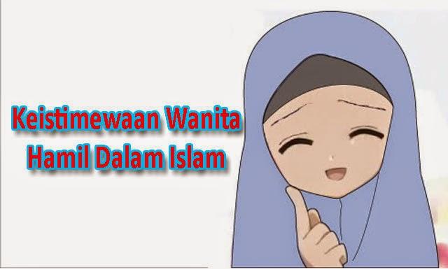 Keistimewaan Wanita Hamil Dalam Islam