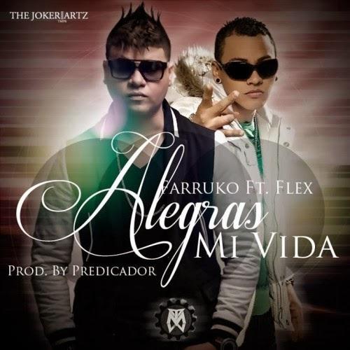 Lyrics to FT Farruko Alegras MI Vida
