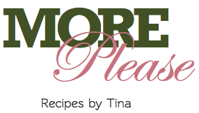 More Please - Recipes by Tina