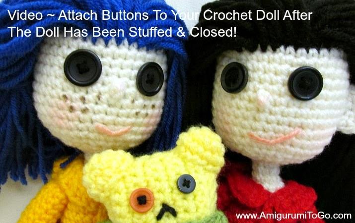 Amigurumi To Go Doll : Video Tutorial Attach Buttons Crochet Doll ~ Amigurumi To Go