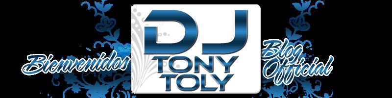.::Web Oficial Dj Tonytoly::.