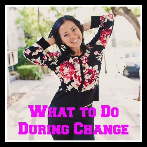 what to do during change