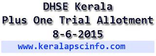 Plus one allotment 2015, kerala plus one allotment result 2015, hscap kerala plus one trial allotment 2015, kerala plus one trial allotment 2015, kerala +1 trial allotment 2015, www.hscap.kerla.gov.in plus one trial allotment 2015, check kerala plus one trial allotment online, Kerala Plus One trial allotment publish on 8/06/2015, Kerala Plus One allotment publishing dates, +1 trial allotment result publishing date June8, 2015