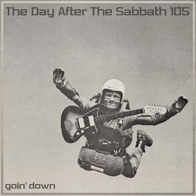 The Day After The Sabbath 105: Goin' Down [covers special] *UPDATED*
