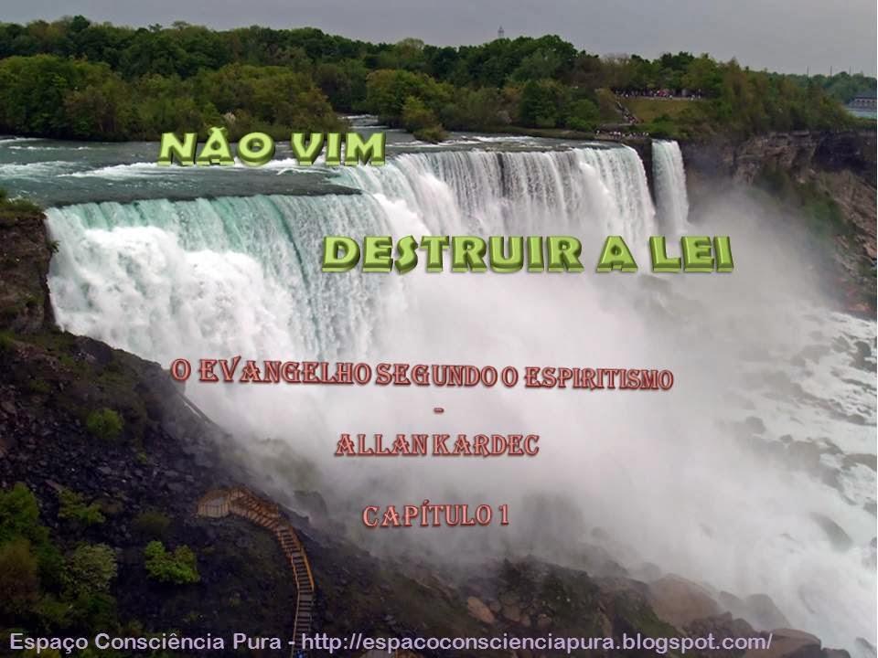 Espaço Consciência Pura, http://espacoconscienciapura.blogspot.com/, O Evangelho Segundo O Espiritismo - Allan Kardec, Espiritismo