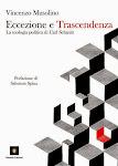 ECCEZIONE E TRASCENDENZA. LA TEOLOGIA POLTICA DI CARL SCHMITT, Vincenzo Musolino