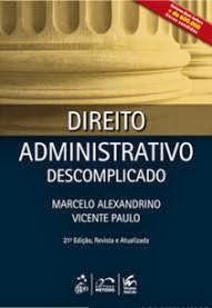 Direito Administrativo Descomplicado - 2013 + Caderno de Questões