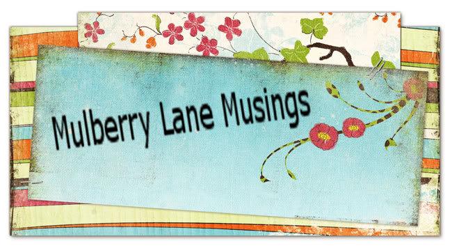 Mulberry Lane Musings