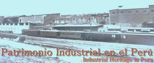 Patrimonio Industrial en el Peru