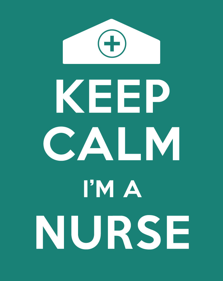 Keep Calm You're A Nurse