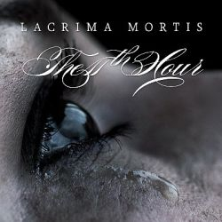 The 11th Hour - Lacrima Mortis