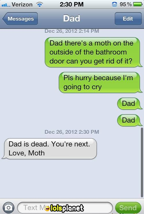 funny iphone text,daughter texts her dad to remove the moth from door,instead she gets the message from the moth itself.