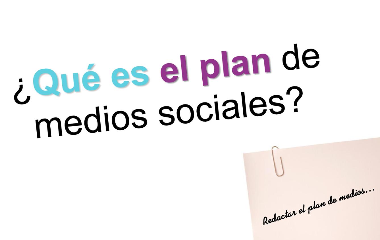 El plan de medios sociales: cómo vertebrar tu estrategia online