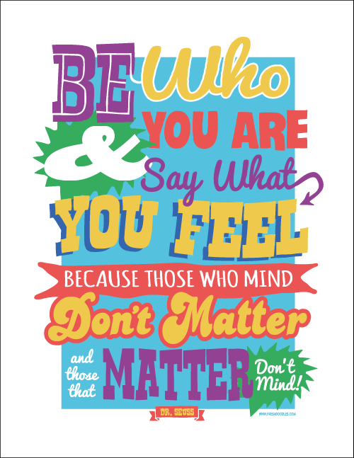 Fresh Doodles - Free Printable Posters For Kids: Dr Seuss - Be who you ...