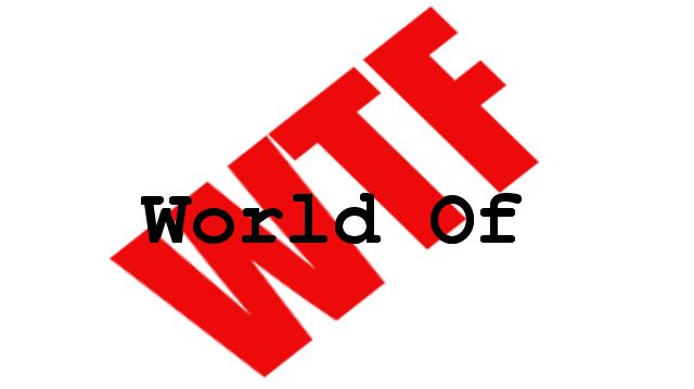 Worldofwtf