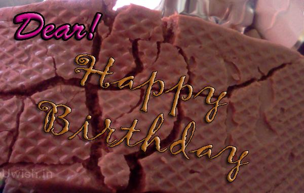 Happy Birthday Dear! with tasty chocolates   Happy birthday with chocolates e greeting cards and wishes.