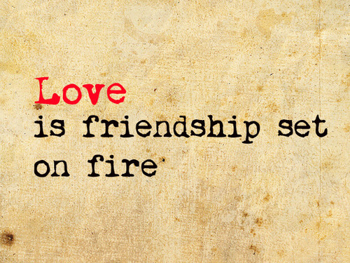 quotes on love and friendship. quotes on love and life.