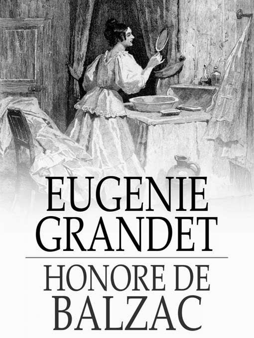 eugenie grandet and a dolls house Literature network » honore de balzac » eugenie grandet » chapter 5 house the midday breakfast was always taken standing each took a slice of bread.