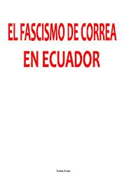 EL FASCISMO DE CORREA EN EL ECUADOR