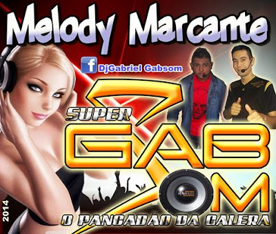 CD MELODY MARCANTES SUPER GAB SOM 07/11/2014