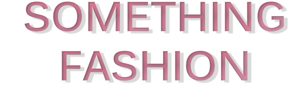 Something Fashion