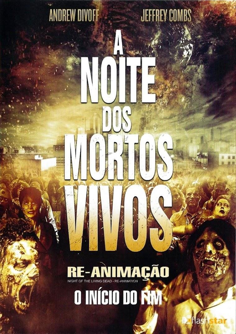A Noite Dos Mortos Vivos: Re-Animação – Dublado (2012)