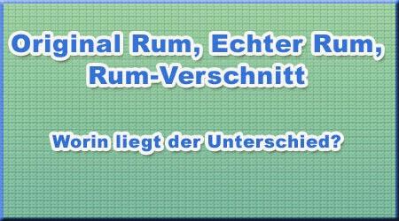 Original Rum, Echter Rum, Rum-Verschnitt