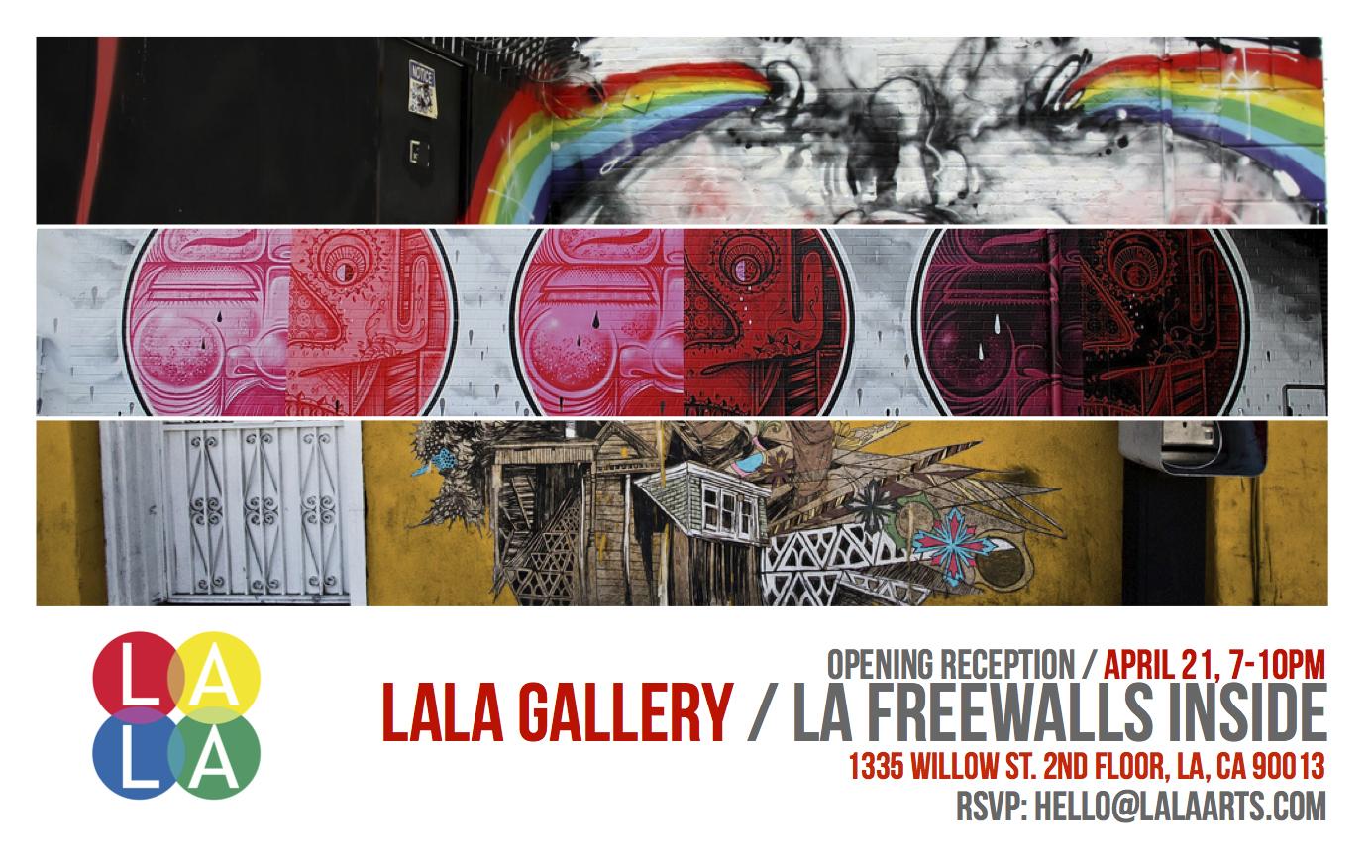 Quot La Freewalls Inside Quot Los Angeles Lala Gallery Opening