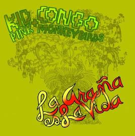 Kid Congo & The Pink Monkey Birds – La Araña Es La Vida (2016)