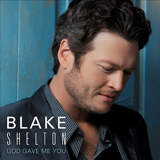 Blake Shelton - God Gave Me You Lyrics