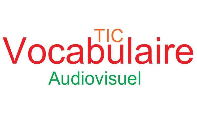 tics en fle  vocabulaire des tic et de l u0026 39 audiovisuel