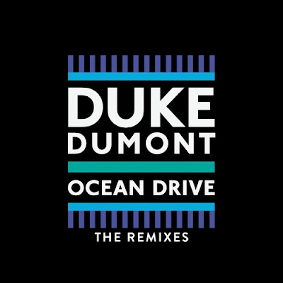 Duke Dumont - Ocean Drive (The Remixes)