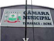 CÂMARA DE VEREADORES DE TARAUACÁ