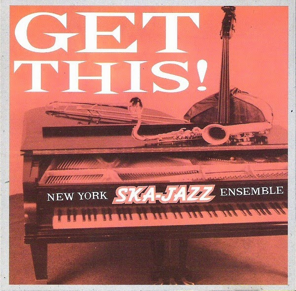 NEW YORK SKA-JAZZ ENSEMBLE - Get This!