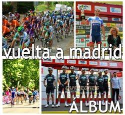 Vuelta Ciclista a Madrid: Fotos y Video