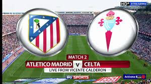 Atlético Madrid vs Celta Vigo