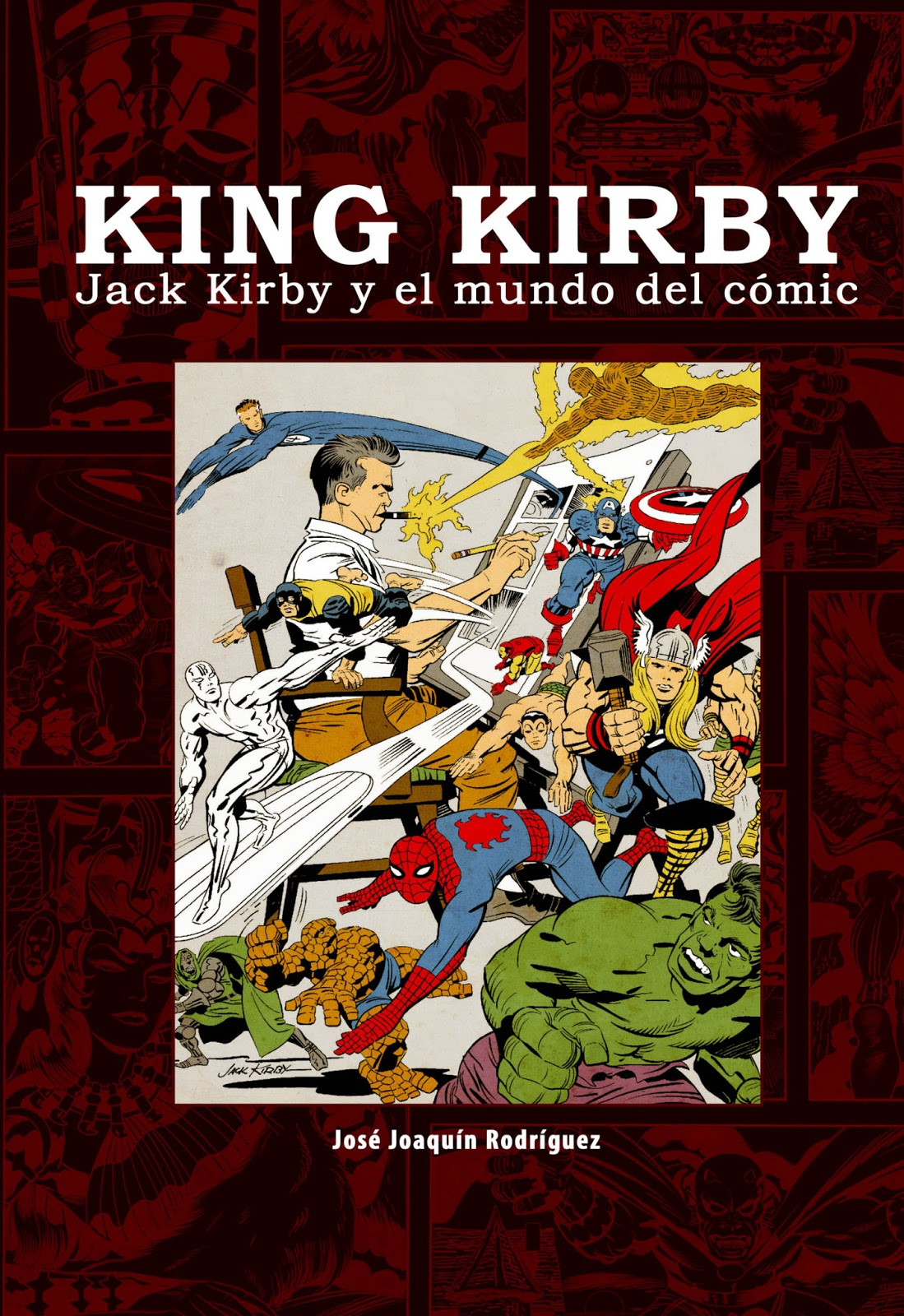 KING KIRBY: Jack Kirby y el mundo del cómic