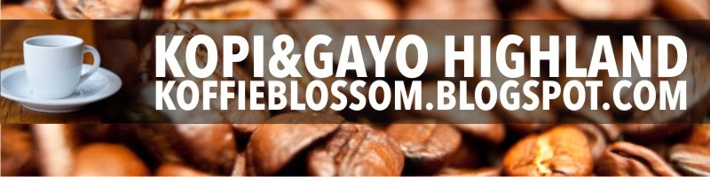 My other blog : Coffe & Gayo Highland Only
