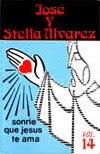 José y Stella Alvarez-Vol 14-Sonríe Que Jesús Te Ama-