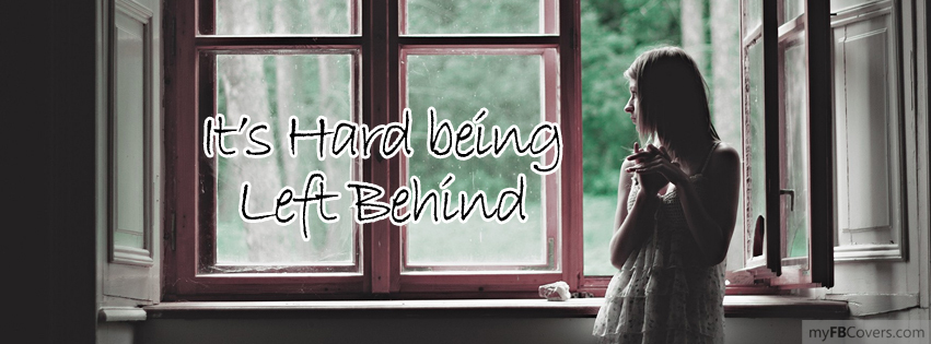 Left Behind Love Facebook Cover Pic