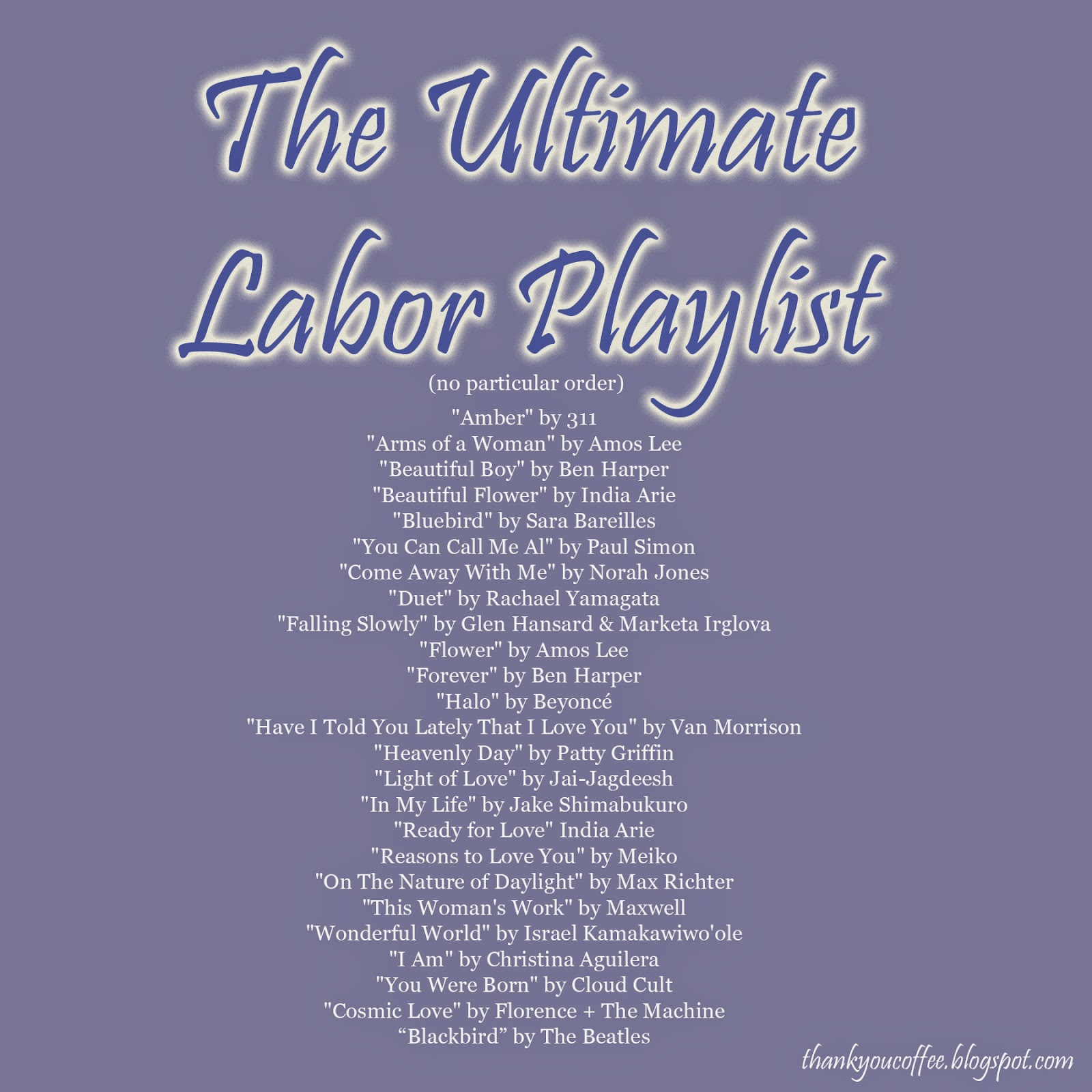 Thank you coffee the ultimate labor playlist i listen to music all the time i listen to it while im cooking cleaning driving working exercising you get the point while i was pregnant izmirmasajfo