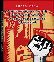 Comunismo de Conselhos e Autogestão Social - Lucas Maia
