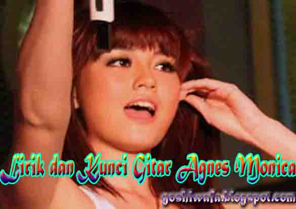 Lirik Lagu dan Chord Gitar Agnes Monica Leo Leo Leo (Muda) | Galery ...