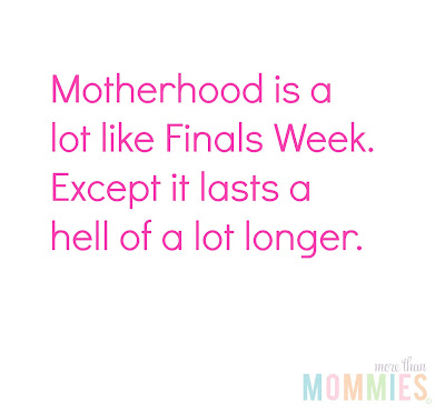 Motherhood vs. Finals week