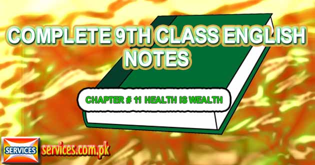 9th Class English Notes CHAPTER # 11 HEALTH IS WEALTH