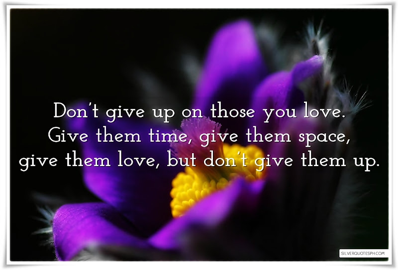 Don't Give Up On Those You Love, Picture Quotes, Love Quotes, Sad Quotes, Sweet Quotes, Birthday Quotes, Friendship Quotes, Inspirational Quotes, Tagalog Quotes