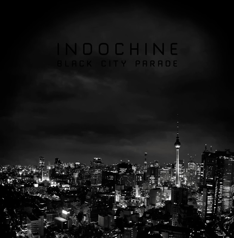Indochine — Black City Parade