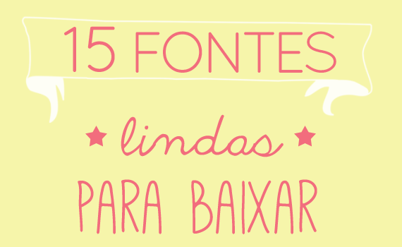 15 Fontes lindas para Baixar!