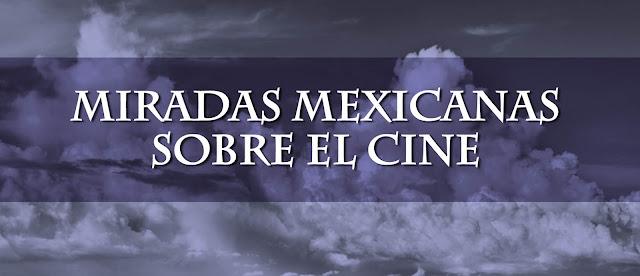 """Ciclo """"Miradas Mexicanas sobre el Cine"""" durante enero en el CC Elena Garro"""